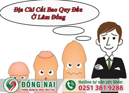 Cắt bao quy đầu ở Lâm Đồng tốt và an toàn nhất