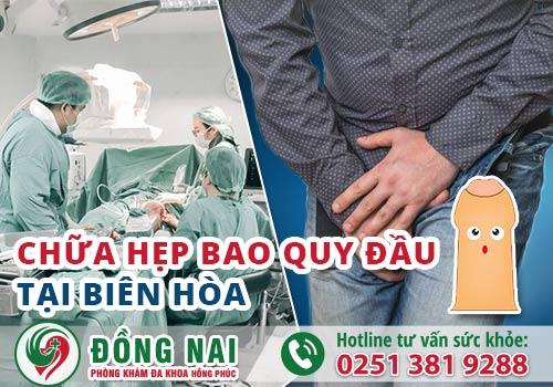 Địa chỉ khám và chữa hẹp bao quy đầu tại Biên Hòa Đồng Nai hiệu quả