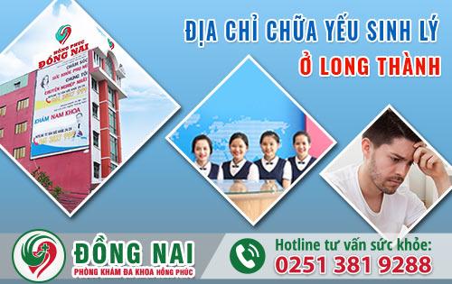 Địa chỉ khám và điều trị yếu sinh lý uy tín ở Long Thành